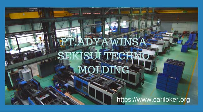 Loker Terbaru 2018 Cikarang PT.ADYAWINSA SEKISUI TECHNO MOLDING