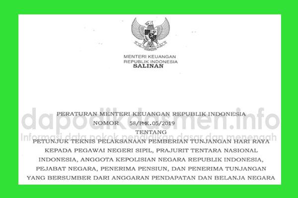 PMK No 58/PMK.05/2019 Tentang Juknis dan Juklak Pemberian THR Tahun 2019 Kepada PNS, Prajurit TNI, Anggota POLRI, Pejabat Negara, Penerima Pensiun, Dan Penerima Tunjangan