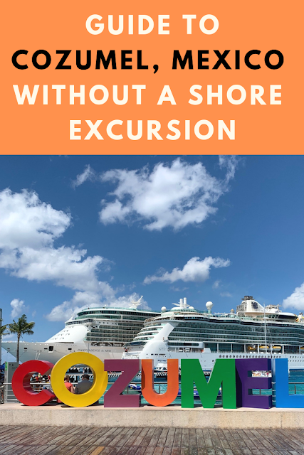 Guide to Port Cozumel Mexico without a shore excursion or tour booked
