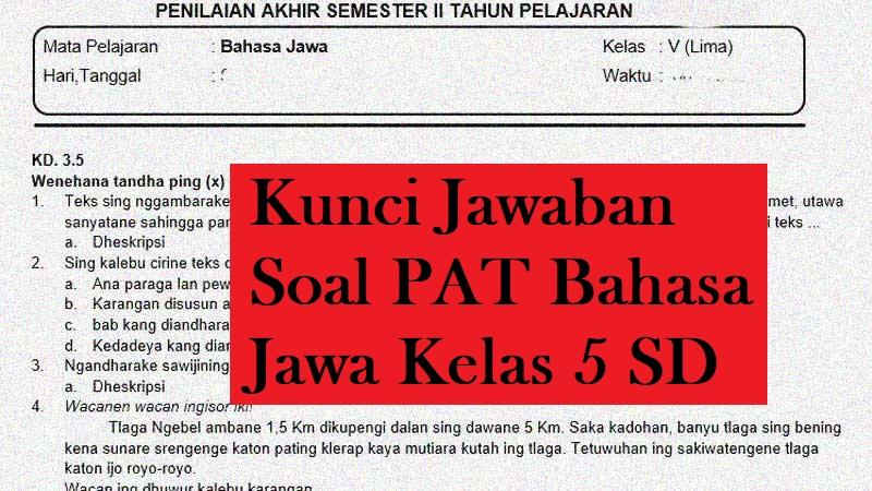 Kunci Jawaban Soal PAT Kelas 5 Mapel Bahasa Jawa