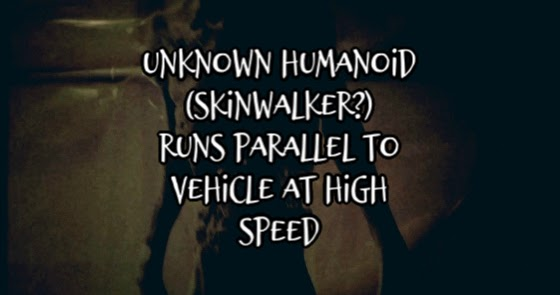 Unknown Humanoid (Skinwalker?) Runs Parallel to Vehicle at High Speed