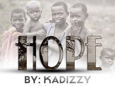 [Music] Kadizzy – Hope