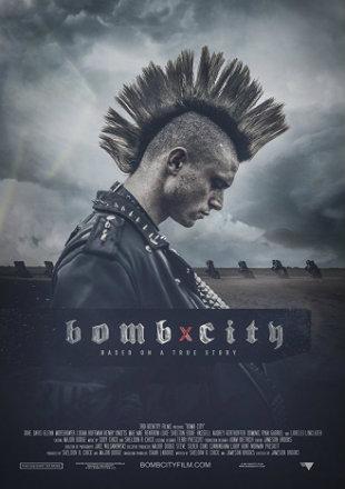 Bomb City 2017 Full BRRip 720p English Movie Download