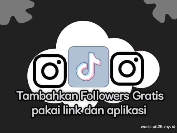 tambahkan followers gratis, like views instagram dan tiktok mudah dan aman