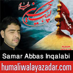 http://www.humaliwalayazadar.com/2017/10/samar-abbas-inqalabi-nohay-2018.html