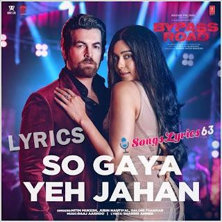 So Gaya Yeh Jahan Lyrics Bypass Road [2019]