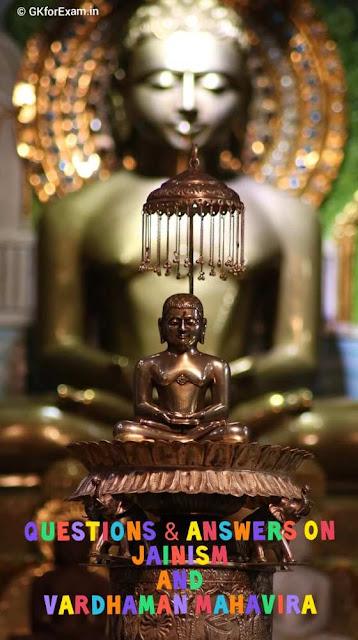 Questions and Answers on Jainism and Vardhaman Mahavira