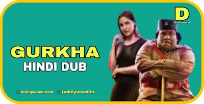 Gurkha Hindi Dubbed Movie