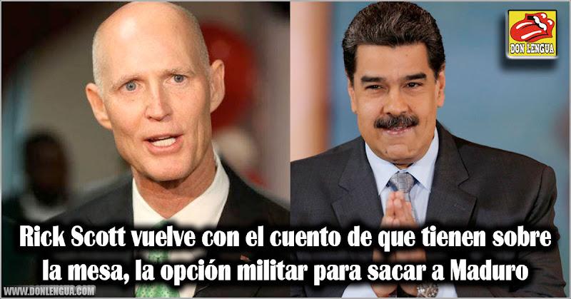 Rick Scott vuelve con el cuento de que tienen sobre la mesa la opción militar para sacar a Maduro
