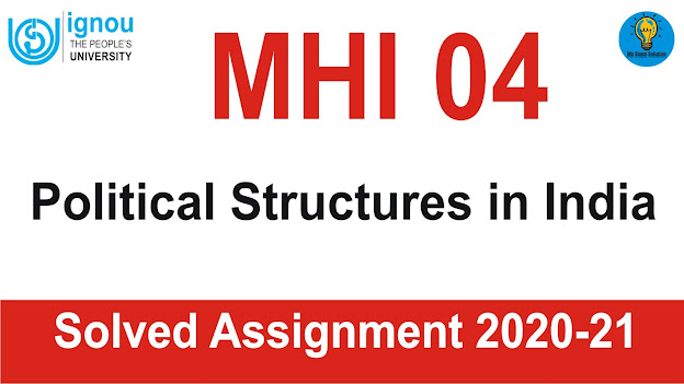 MHI 04 Political Structures in India; MHI 04 Political Structures in India Solved Assignment 2020-21