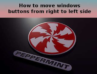How to move windows (close, minimise, maximise) buttons on left side on peppermint os