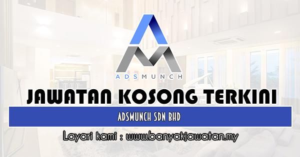 Kerja Kosong 2019 Adsmunch Sdn Bhd