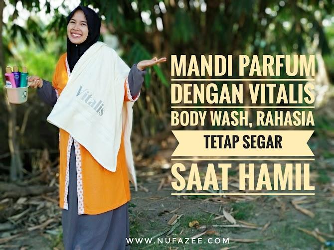 Mandi Parfum dengan Vitalis Body Wash, Rahasia Tetap Segar Saat Hamil