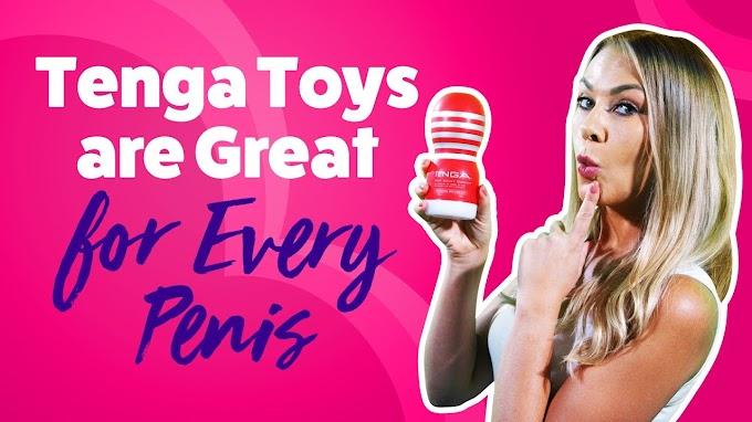 Why Tenga Toys are Great for Every Penis 4 Best Tenga Toys