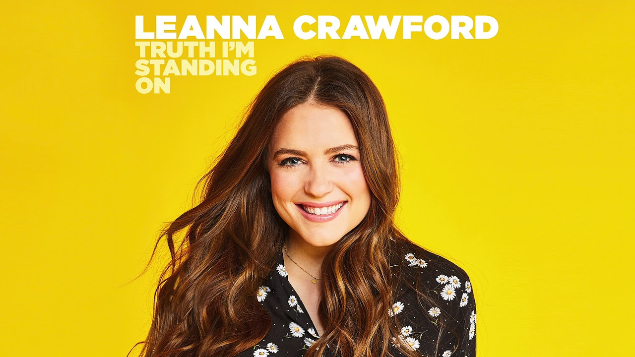 Leanna Crawford - Truth I'm Standing On Lyrics & Mp3