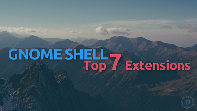 Top 7 GNOME Shell Extensions