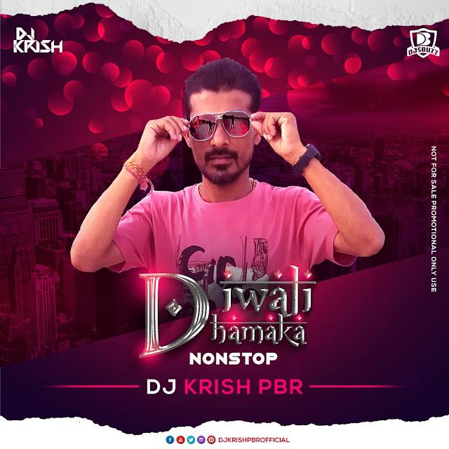 DIWALI DHAMAKA – NONSTOP – DJ KRISH PBR