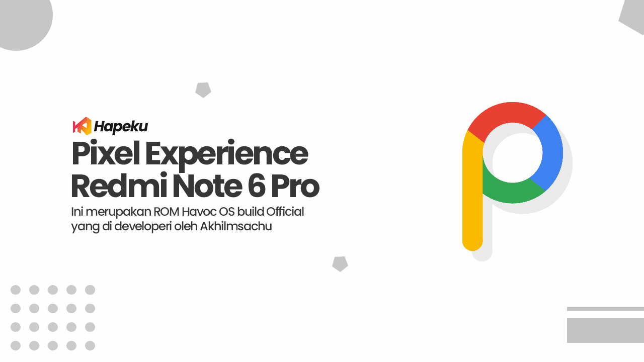 Download ROM Pixel Experience FE Xiaomi Redmi Note 6 Pro [TULIP]