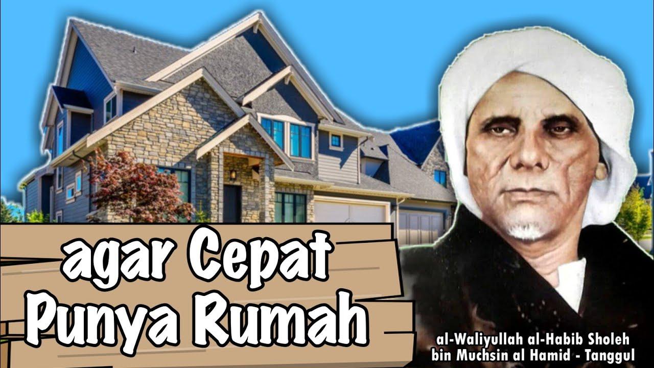 Doa Agar Segera Memiliki Rumah, Ijazah dari Al Habib Sholeh Al Hamid Tanggul
