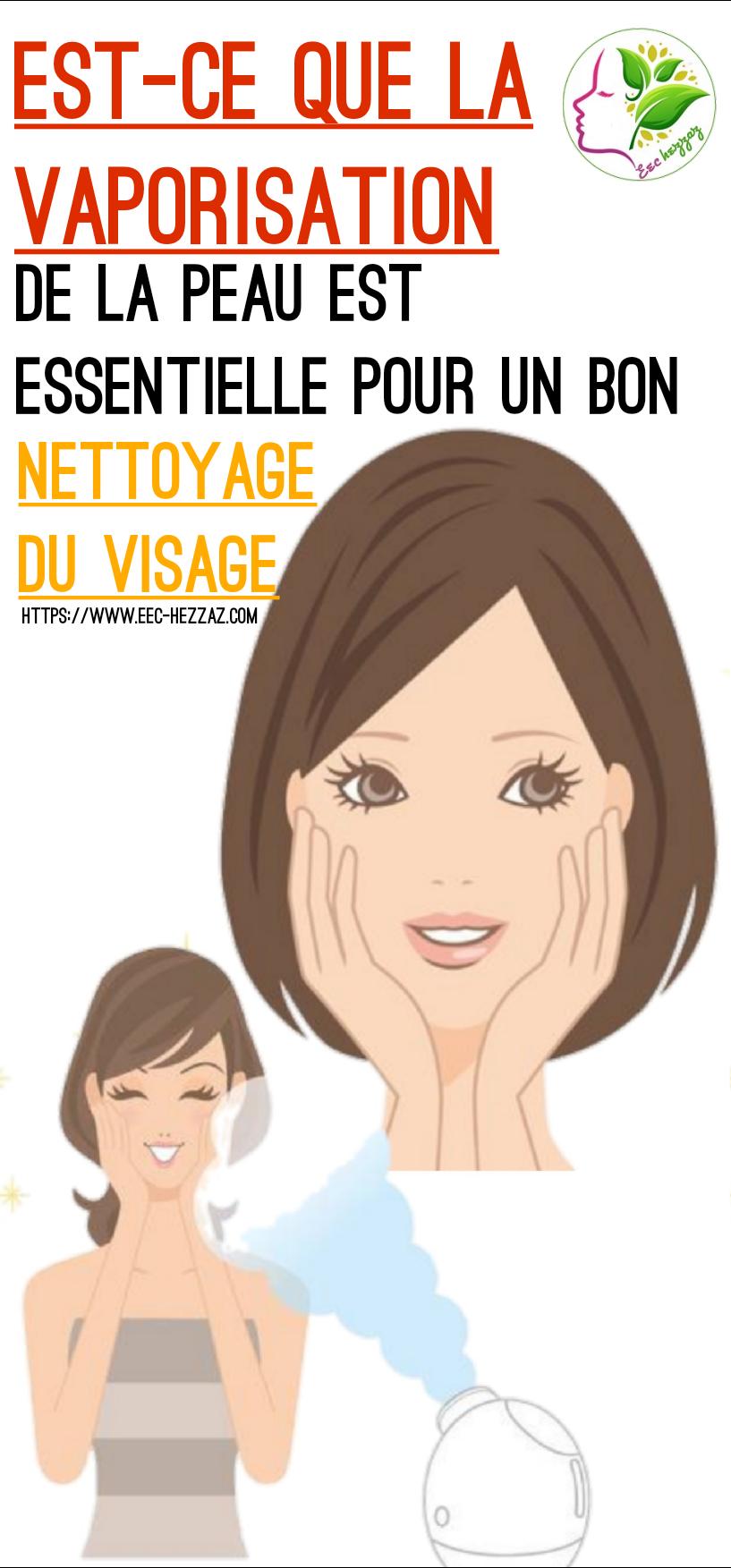 Est-ce que la vaporisation de la peau est essentielle pour un bon nettoyage du visage