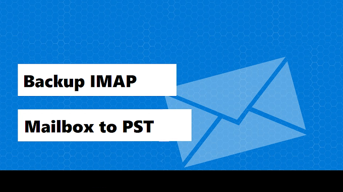 Backup IMAP Mailbox to PST – Easy-to-Understand Technique