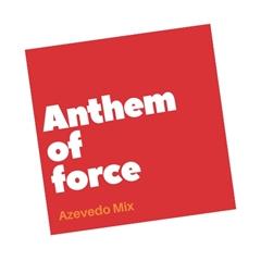 Azevedo Mix - Anthem Of Force (Original Mix)