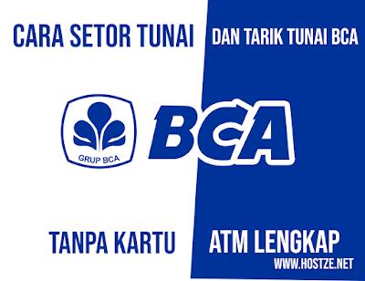 Cara Setor Tunai dan Tarik Tunai BCA Tanpa Kartu ATM Lengkap - hostze.net