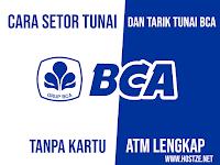Cara Setor Tunai dan Tarik Tunai BCA Tanpa Kartu ATM Lengkap