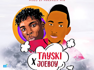 DOWNLOAD MP3: Tayski ft. Joeboy - Na You (Cover)