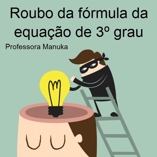 Roubo da fórmula da equação de 3º grau