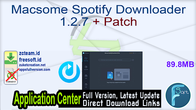 Macsome Spotify Downloader 1.2.7 + Patch_ ZcTeam.id