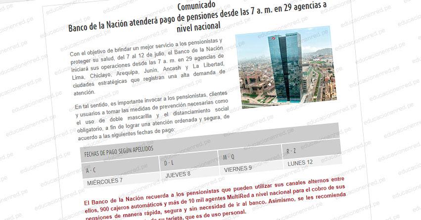 Banco de la Nación atenderá pago de pensiones desde las 7 a. m. en 29 agencias a nivel nacional del 7 al 12 de julio