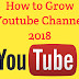 How to Grow Youtube Channel 2019