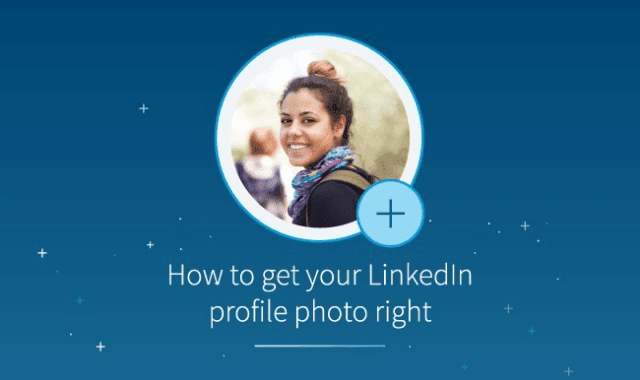 How To Get Your LinkedIn Profile Photo Right