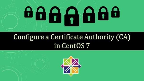 Configure a Certificate Authority (CA) in CentOS 7