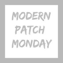 Modern Patch Monday