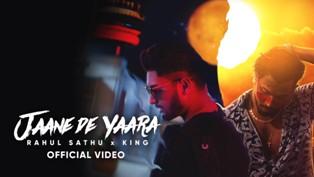 Jaane De Yaara Lyrics - Rahul Sathu & King