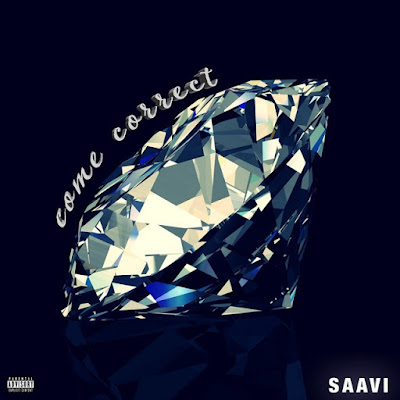 "Saavi - ""Come Correct"""