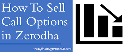 How To Sell Call Options in Zerodha