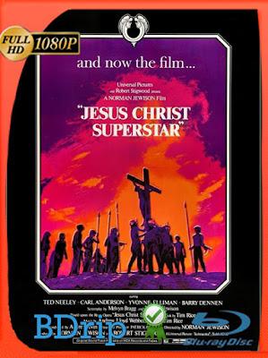 Jesus Christ Superstar (1973) HD BDRIP [1080p] Latino [GoogleDrive] [MasterAnime]