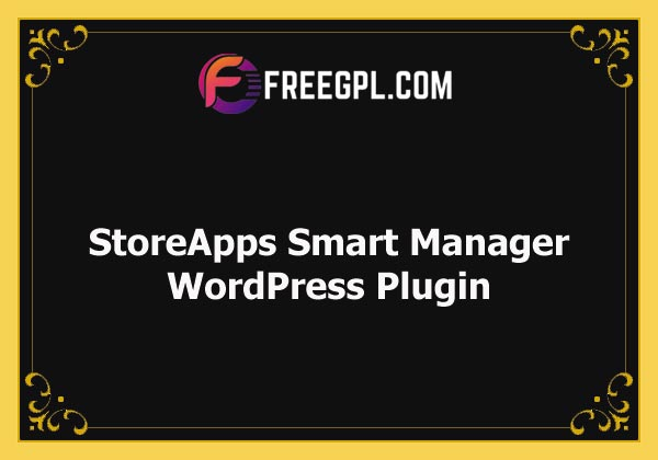 StoreApps Smart Manager Nulled Download Free