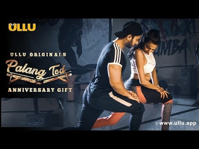 Anniversary Gift PalangTod Web Series Cast, Actress Real Name, Wiki, Release, Trailer, Video and All Episodes