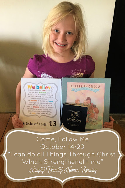 "Come, Follow Me; Simply Family Home Evening FHE lessons: Oct 14-20 ""I Can Do All Things Through Christ Which Strengtheneth Me"""