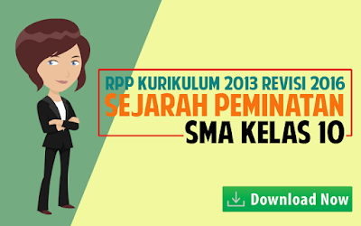 Download RPP Sejarah Peminatan SMA Kelas 10 Kurikulum 2013 Revisi 2016