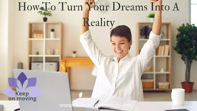 How To Turn Your Dreams Into A Reality