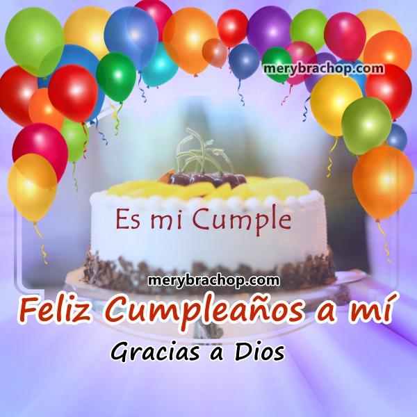 tarjeta con globos y pastel torta es mi cumple gracias a Dios