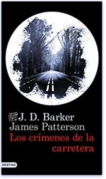 «Los crímenes de la carretera» de J.D. Barker y James Patterson
