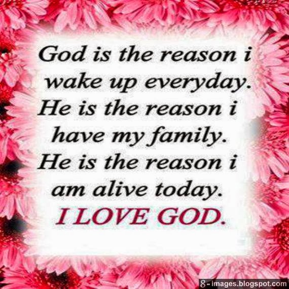 God Is The Reason I Wake Up Everyday He Is The Reason I Have My