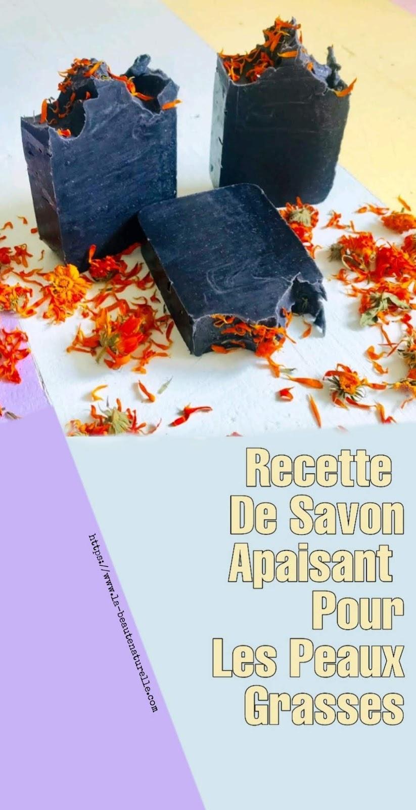 Recette De Savon Apaisant Pour Les Peaux Grasses