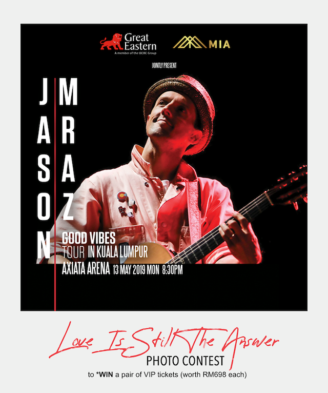 Join the 'Love Is Still The Answer' Snap & Win Photo Contest and win tickets to Jason Mraz Good Vibes Tour in Kuala Lumpur!